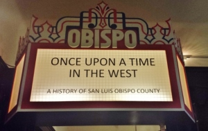 The recreated marquee of the Obispo Theatre at the San Liuis Obispo County History Center. Photo by Anne Petersen.